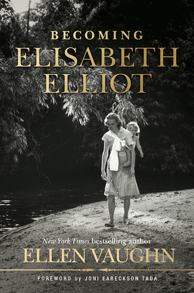 Becoming Elisabeth Elliot by Ellen Vaughn